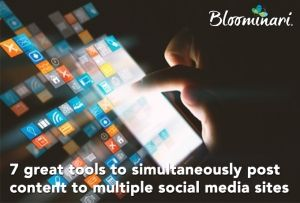 7 great tools to simultaneously post content to multiple social media sites
