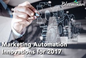 Marketing Automation Innovations for 2017