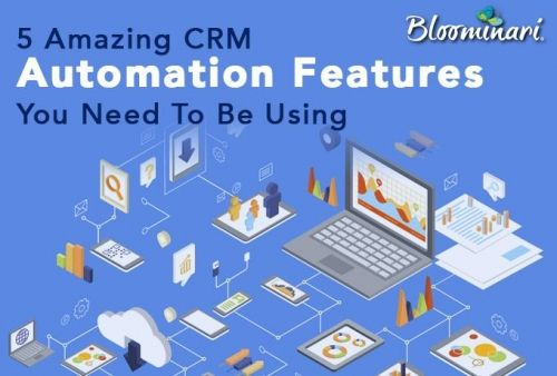 5 Amazing Automation Features of CRMs You Need To Be Using