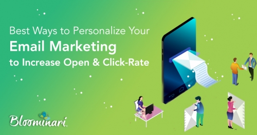 13 Best Ways to Personalize Your Email Marketing to Increase Open and Click-Rate