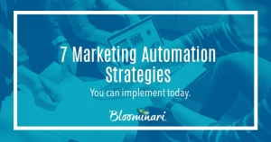 7 Marketing Automation Strategies You Can Implement Today