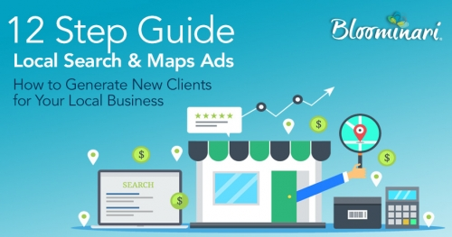 12 Step Guide to Local Search & Maps Ads: How to Generate New Clients For Your Local Business