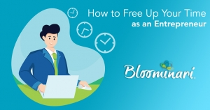 How to Free Up Your Time as an Entrepreneur: 5 Ways to Get Started