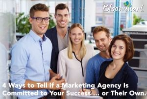 4 Ways to Tell if a Marketing Agency Is Committed to Your Success … or Their Own